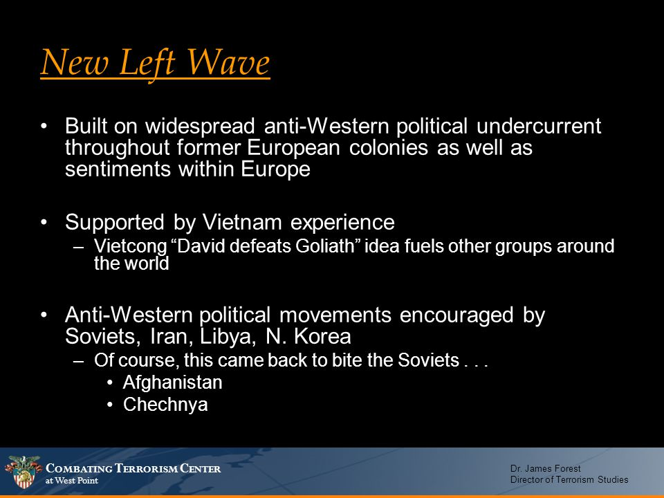 New Left Wave Built on widespread anti-Western political undercurrent throughout former European colonies as well as sentiments within Europe.