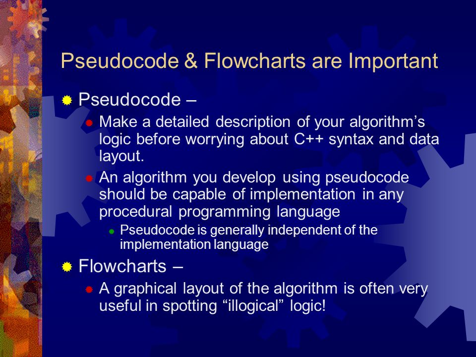Pseudocode & Flowcharts are Important