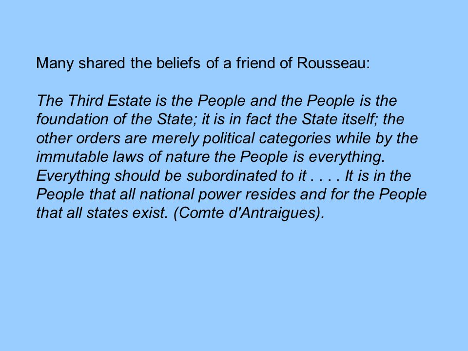 Many shared the beliefs of a friend of Rousseau: