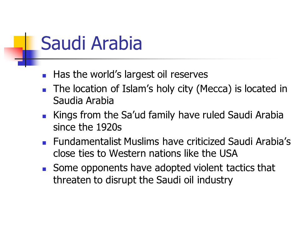 Saudi Arabia Has the world's largest oil reserves