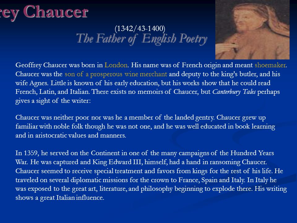 Geoffrey Chaucer The Father of English Poetry (1342/43-1400)