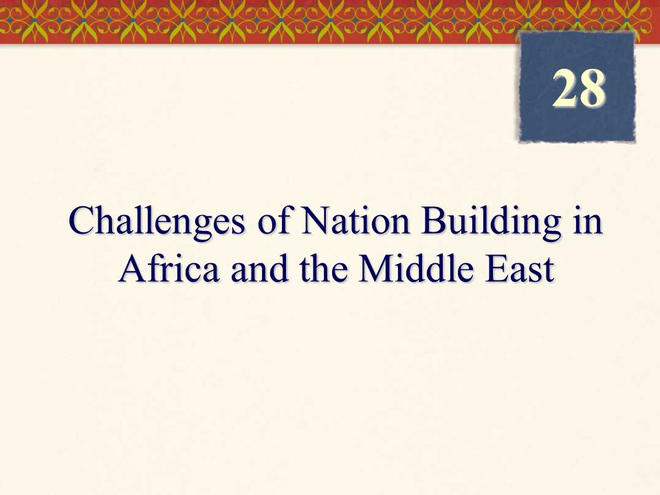 Challenges of Nation Building in Africa and the Middle East