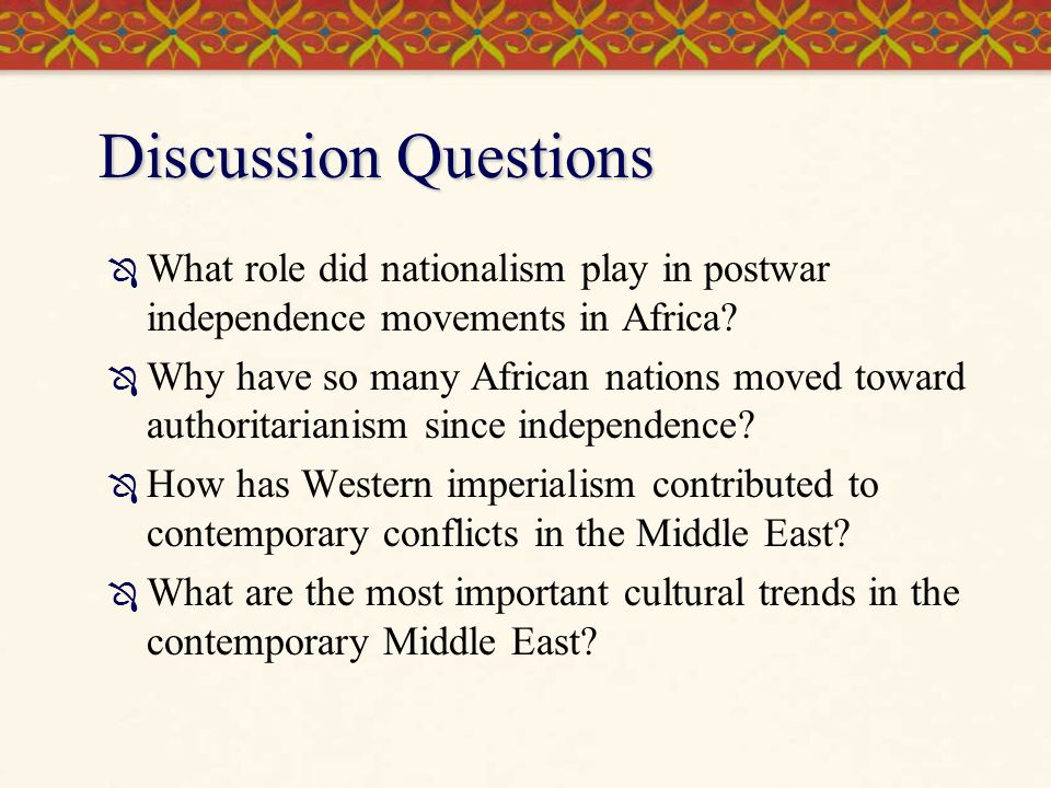 Discussion Questions What role did nationalism play in postwar independence movements in Africa