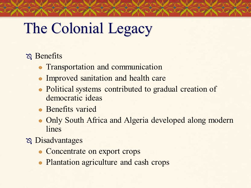 The Colonial Legacy Benefits Transportation and communication