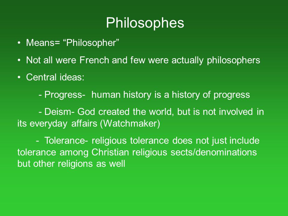 Philosophes Means= Philosopher