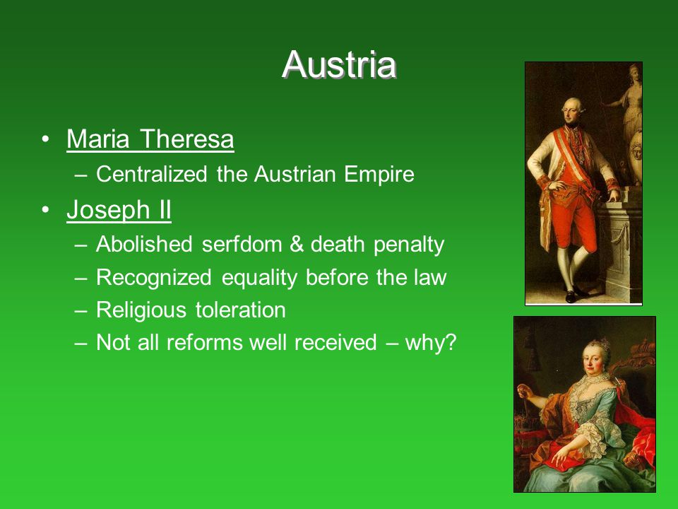Austria Maria Theresa Joseph II Centralized the Austrian Empire