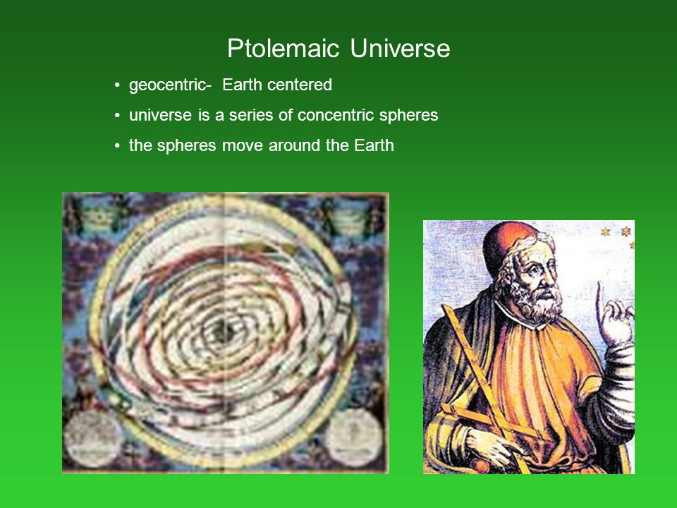 Ptolemaic Universe geocentric- Earth centered
