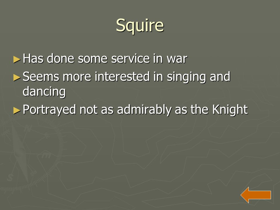 Squire Has done some service in war