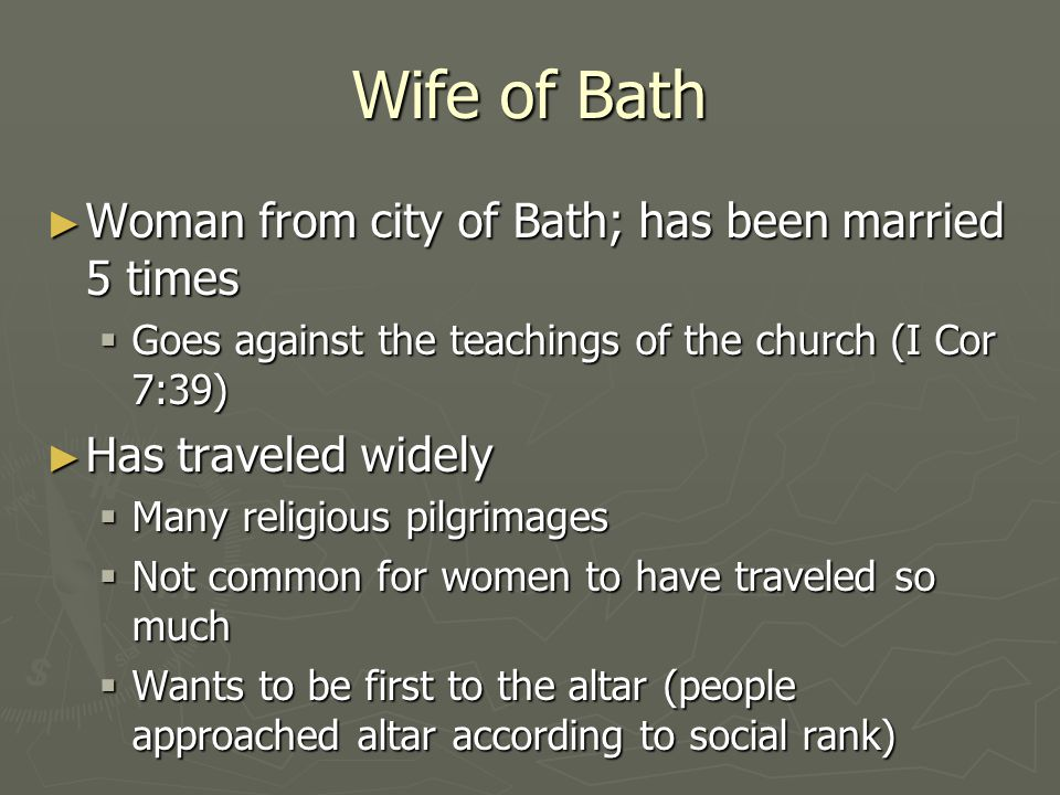 Wife of Bath Woman from city of Bath; has been married 5 times