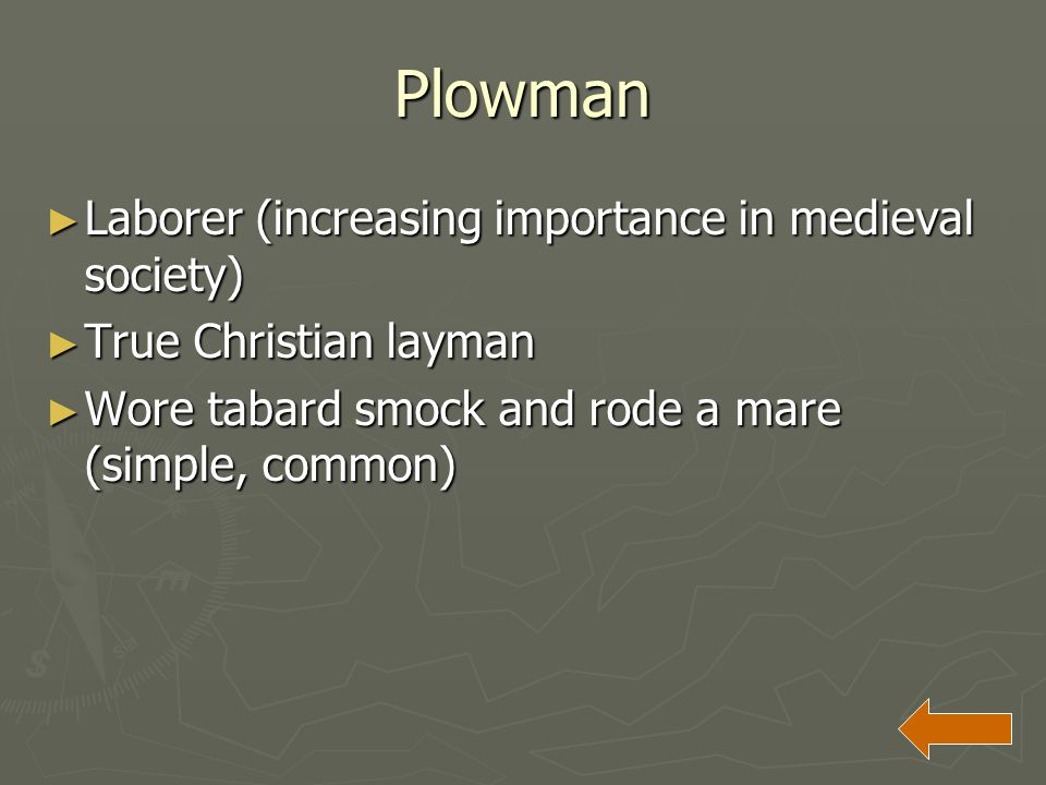 Plowman Laborer (increasing importance in medieval society)