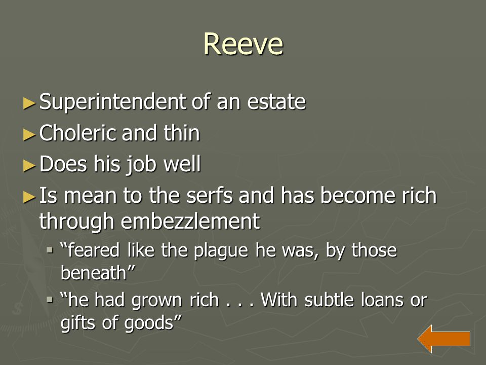 Reeve Superintendent of an estate Choleric and thin Does his job well