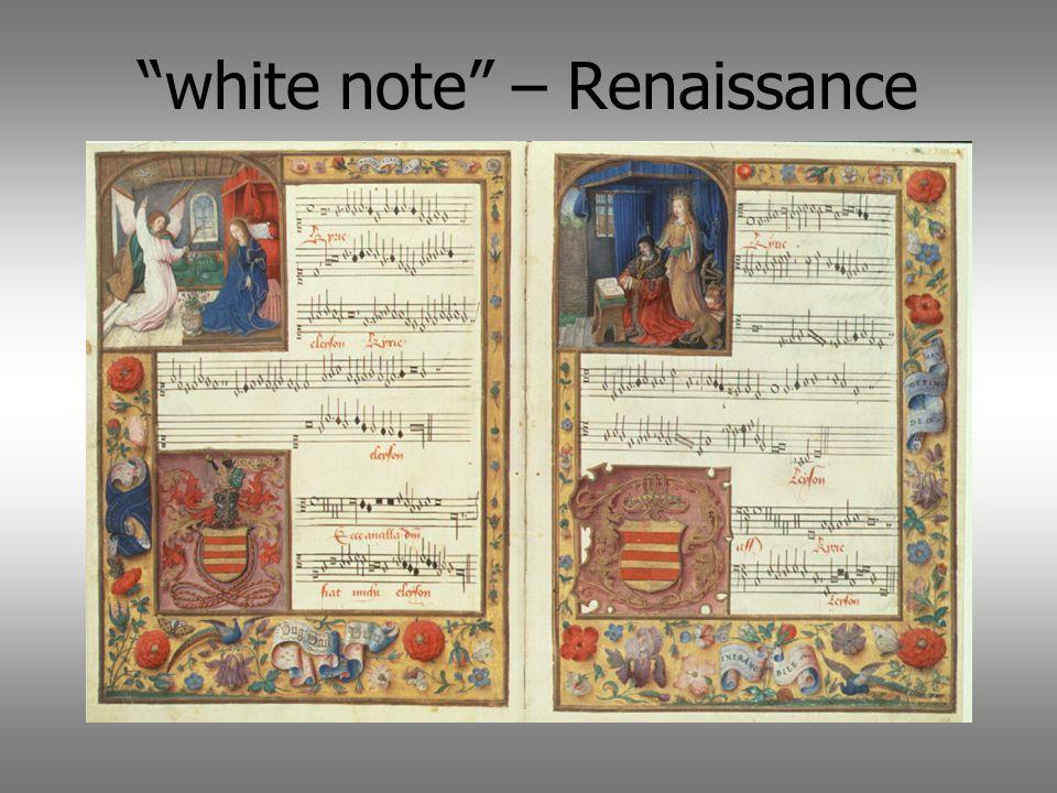 white note – Renaissance