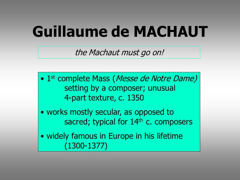 Guillaume de MACHAUT the Machaut must go on!