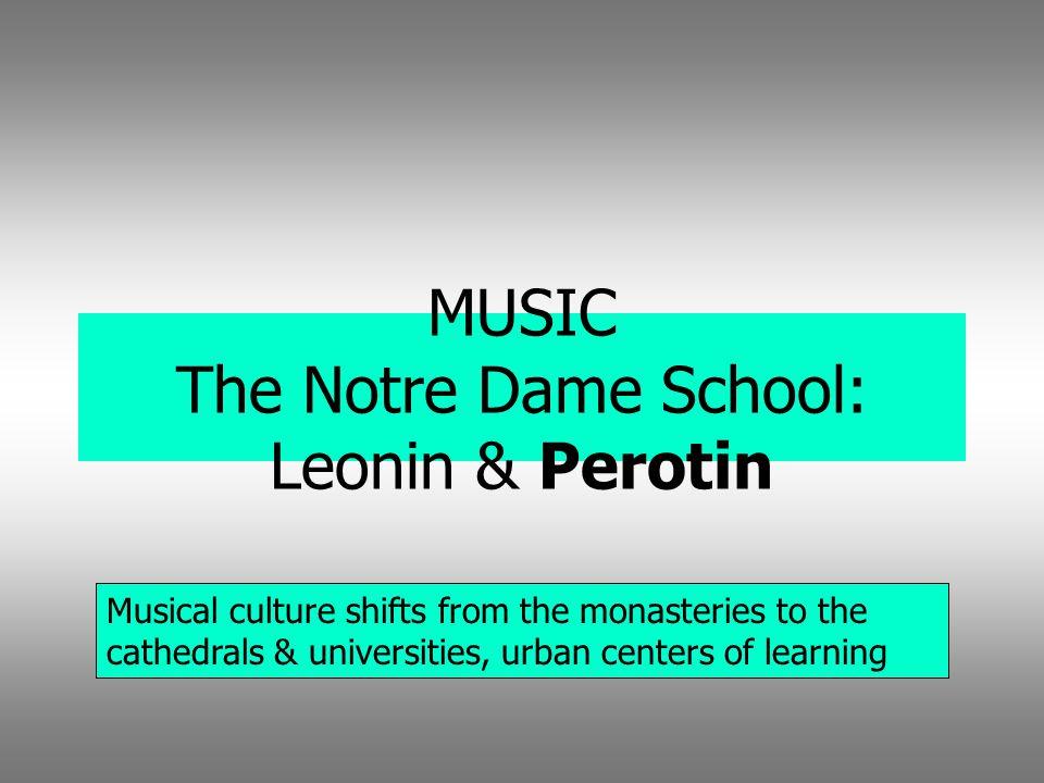 MUSIC The Notre Dame School: Leonin & Perotin