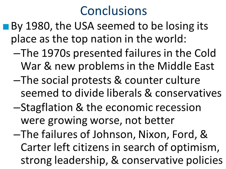 Conclusions By 1980, the USA seemed to be losing its place as the top nation in the world: