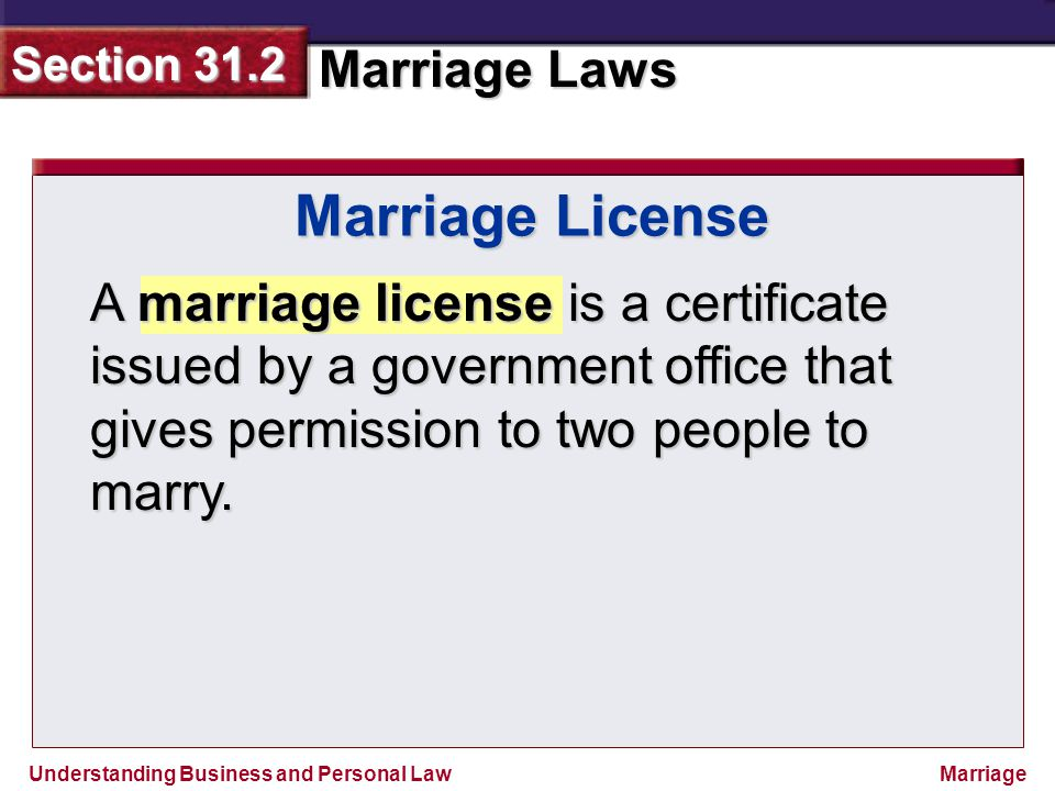 Marriage License A marriage license is a certificate issued by a government office that gives permission to two people to marry.