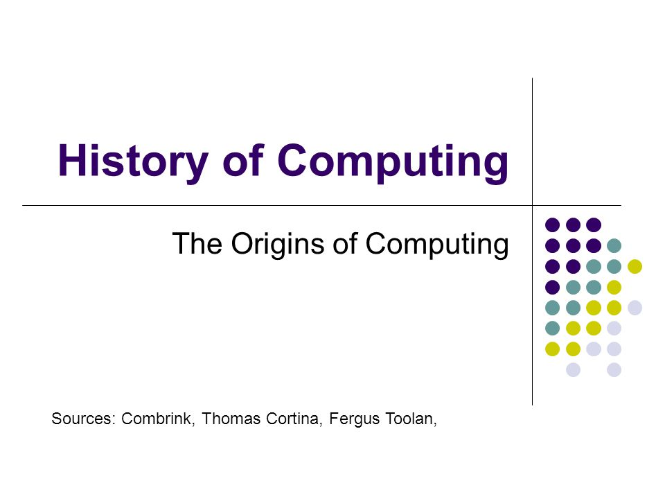 The Origins of Computing