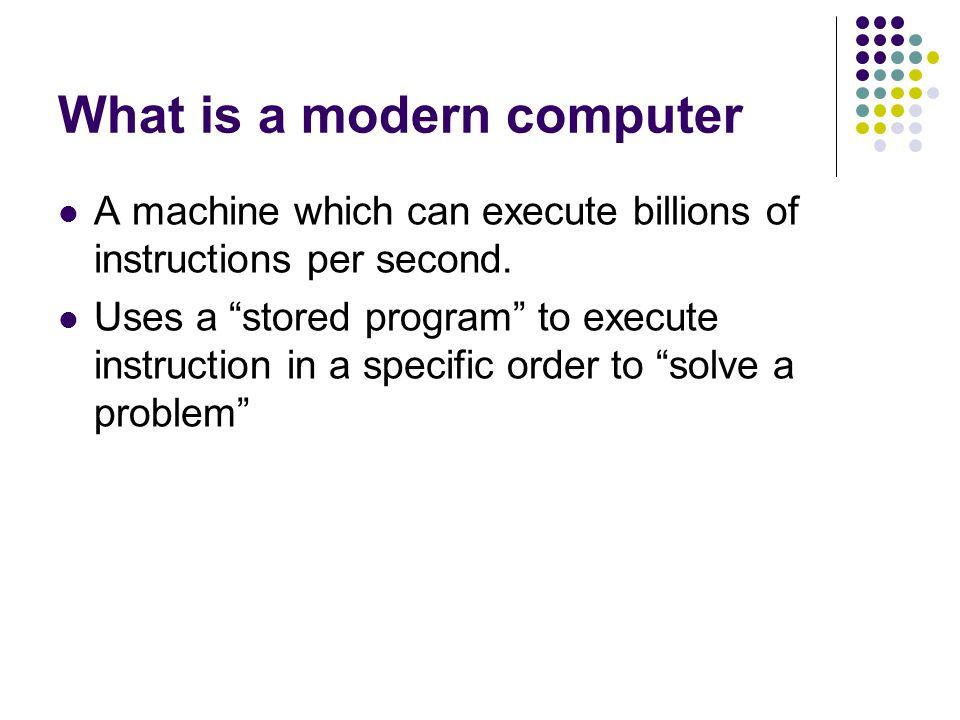 What is a modern computer