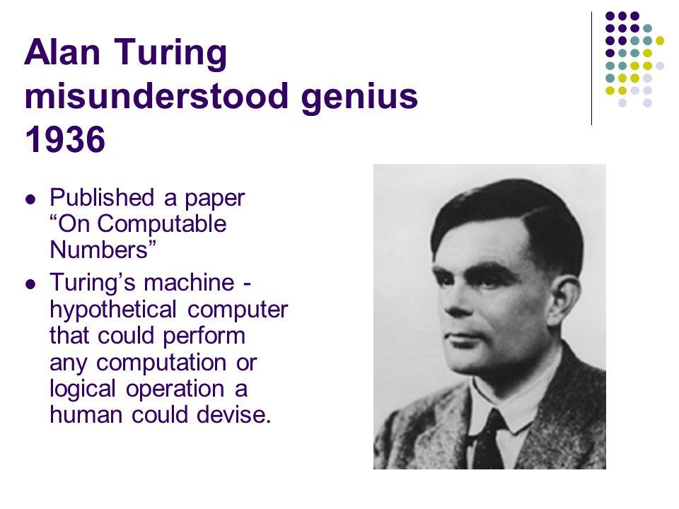 Alan Turing misunderstood genius 1936