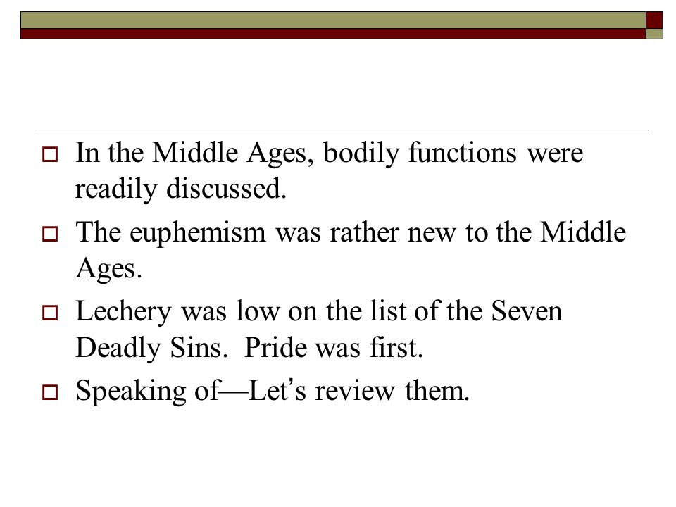 In the Middle Ages, bodily functions were readily discussed.