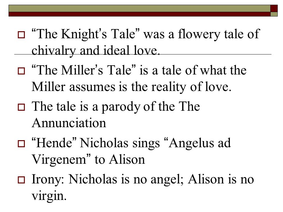 The Knight's Tale was a flowery tale of chivalry and ideal love.