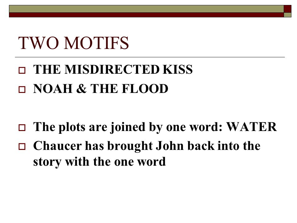 TWO MOTIFS THE MISDIRECTED KISS NOAH & THE FLOOD