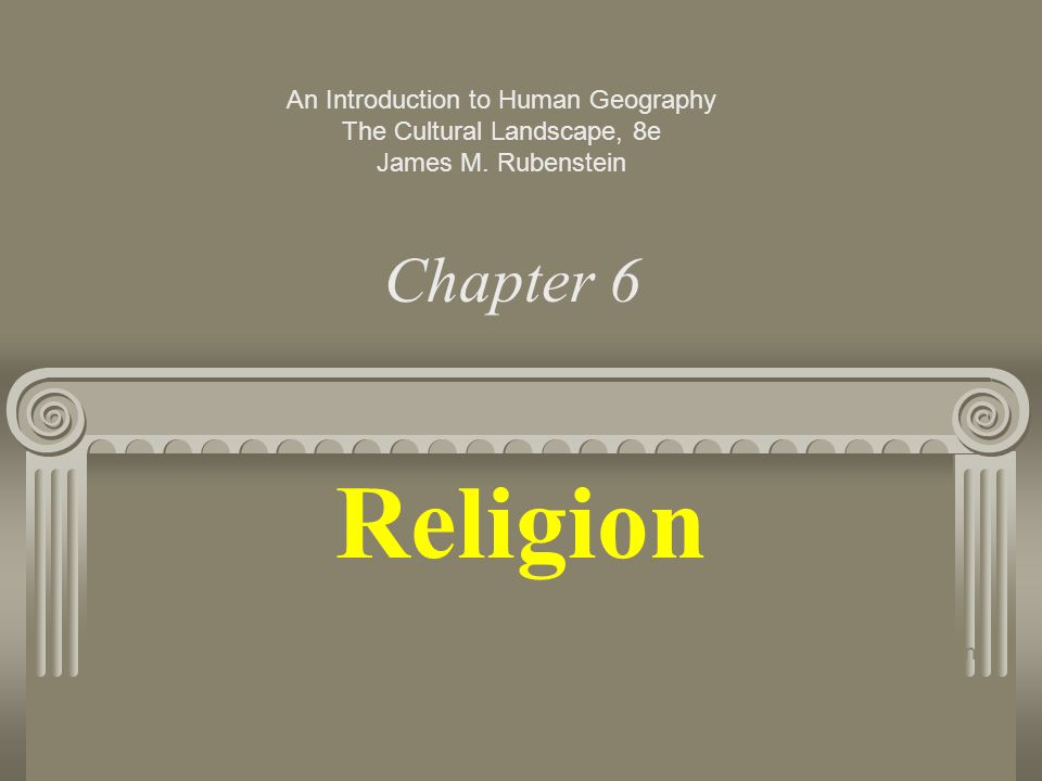 Religion Chapter 6 An Introduction to Human Geography