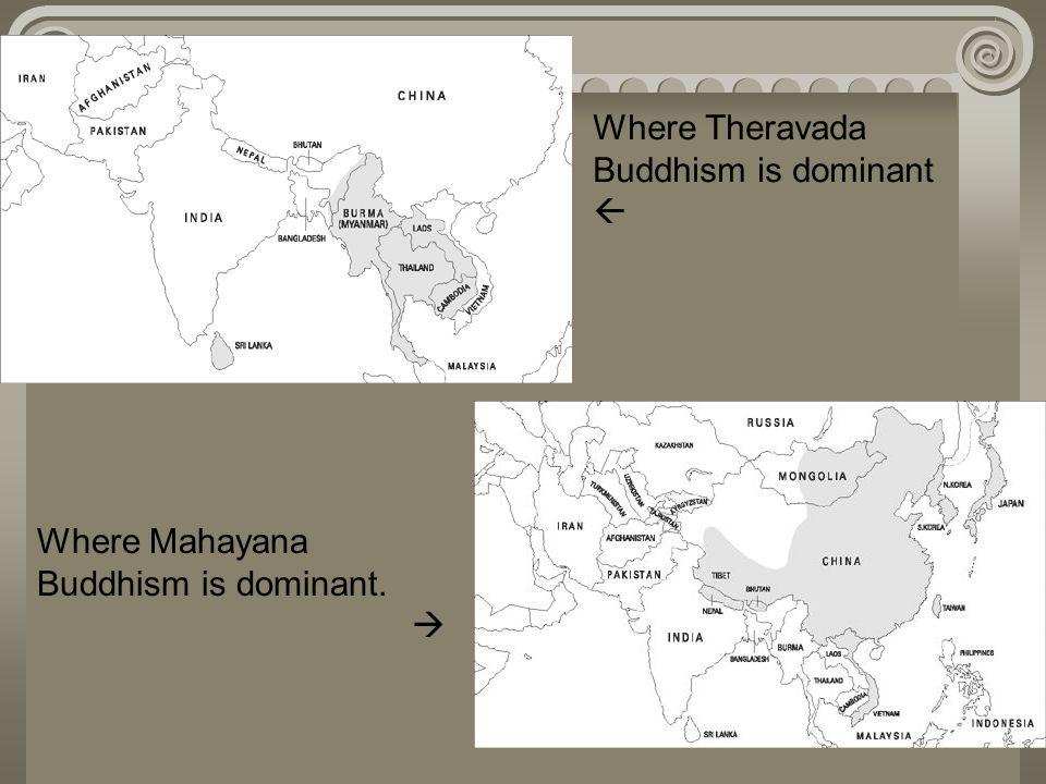 Where Theravada Buddhism is dominant.