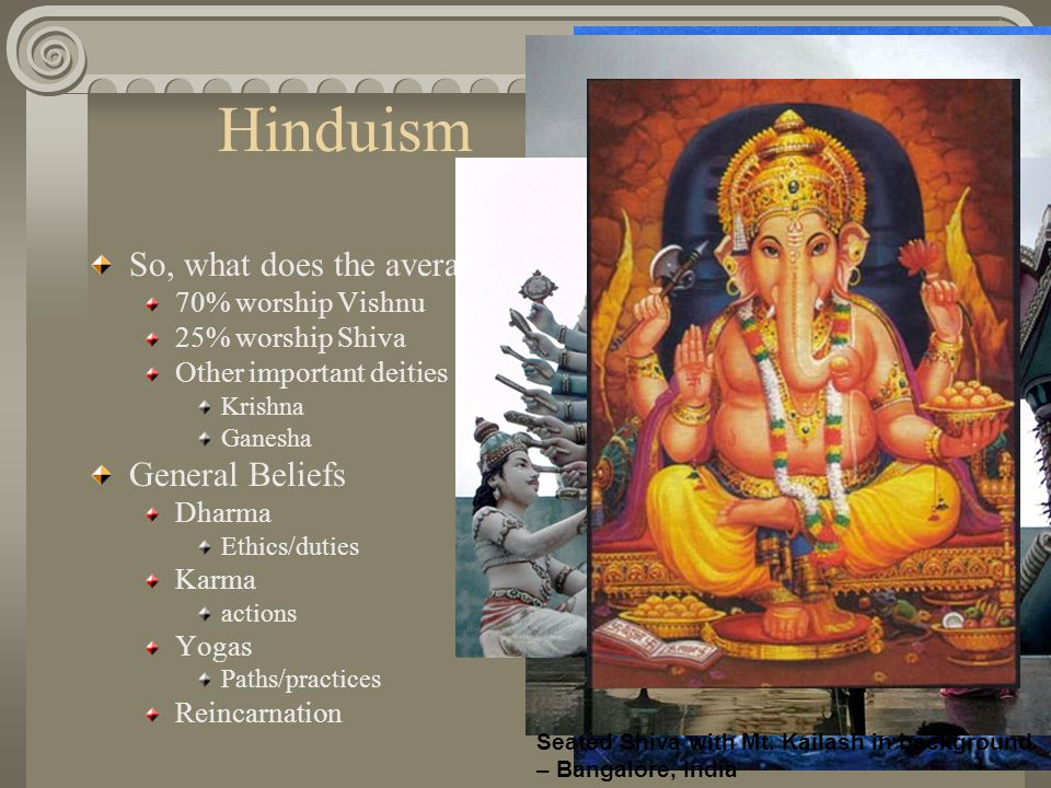 Hinduism So, what does the average Hindu believe General Beliefs