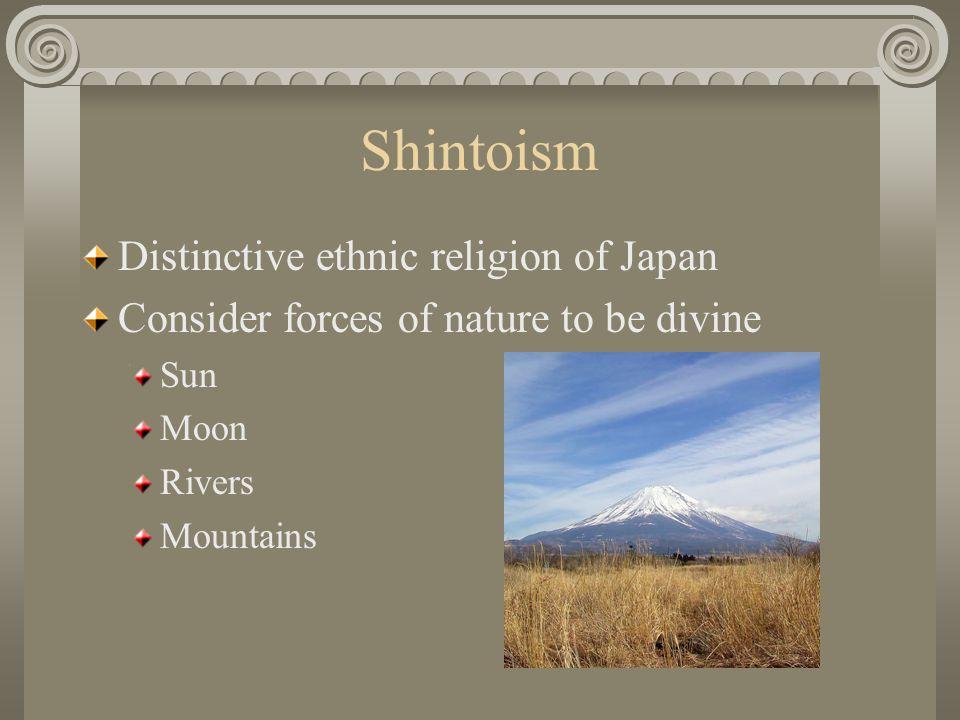 Shintoism Distinctive ethnic religion of Japan