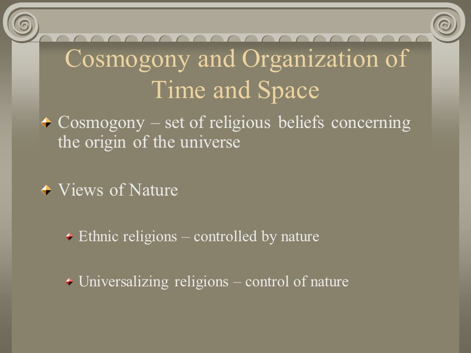 Cosmogony and Organization of Time and Space