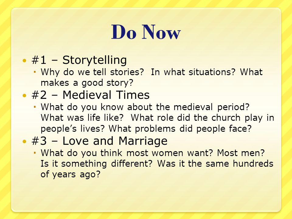 Do Now #1 – Storytelling #2 – Medieval Times #3 – Love and Marriage