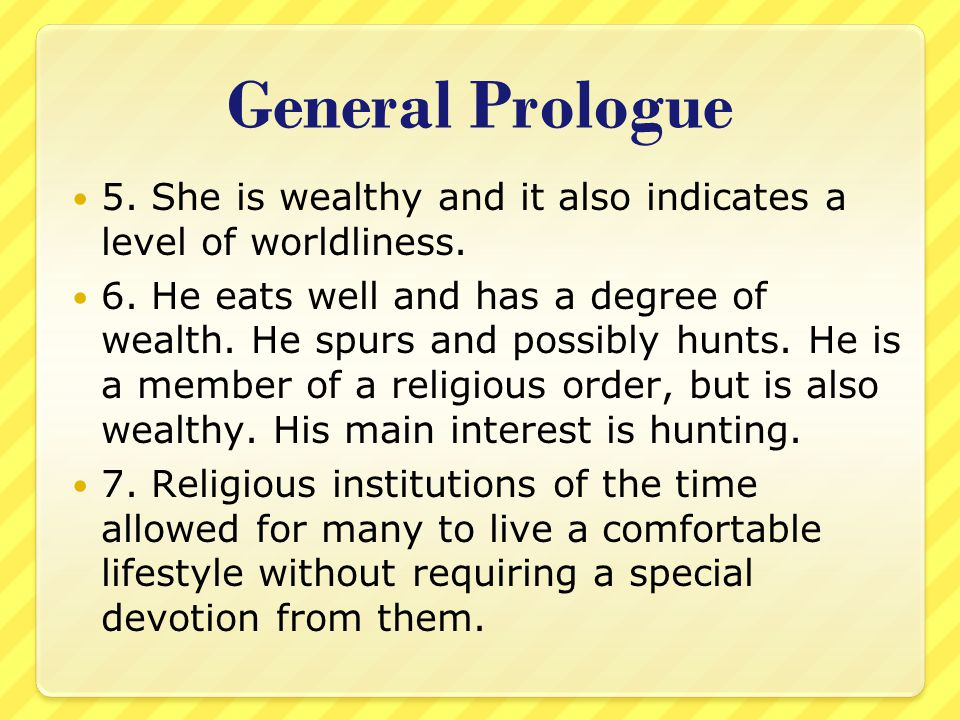General Prologue 5. She is wealthy and it also indicates a level of worldliness.