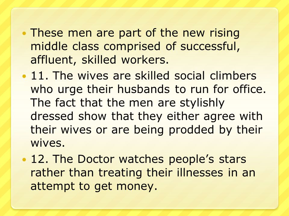 These men are part of the new rising middle class comprised of successful, affluent, skilled workers.