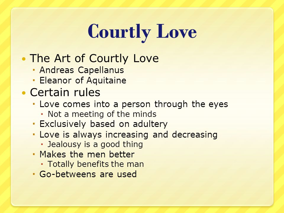 Courtly Love The Art of Courtly Love Certain rules Andreas Capellanus
