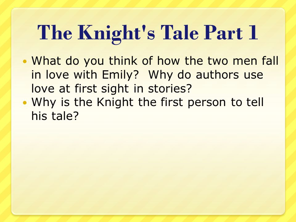 The Knight s Tale Part 1 What do you think of how the two men fall in love with Emily Why do authors use love at first sight in stories