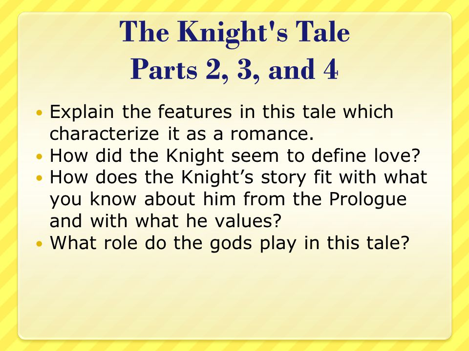 The Knight s Tale Parts 2, 3, and 4