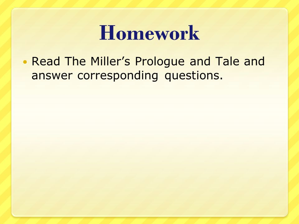 Homework Read The Miller's Prologue and Tale and answer corresponding questions.