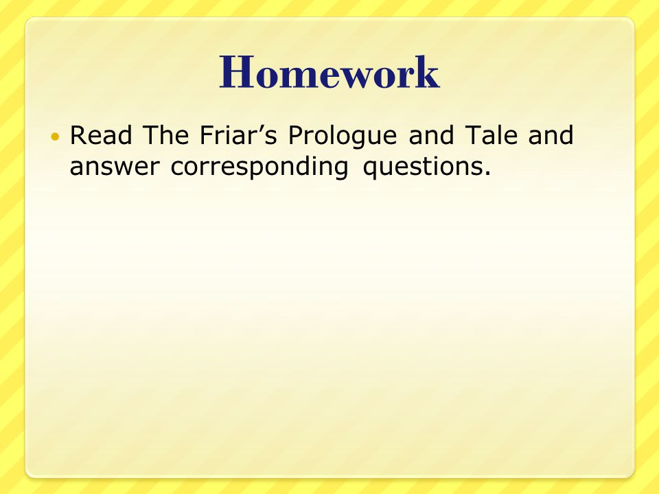 Homework Read The Friar's Prologue and Tale and answer corresponding questions.
