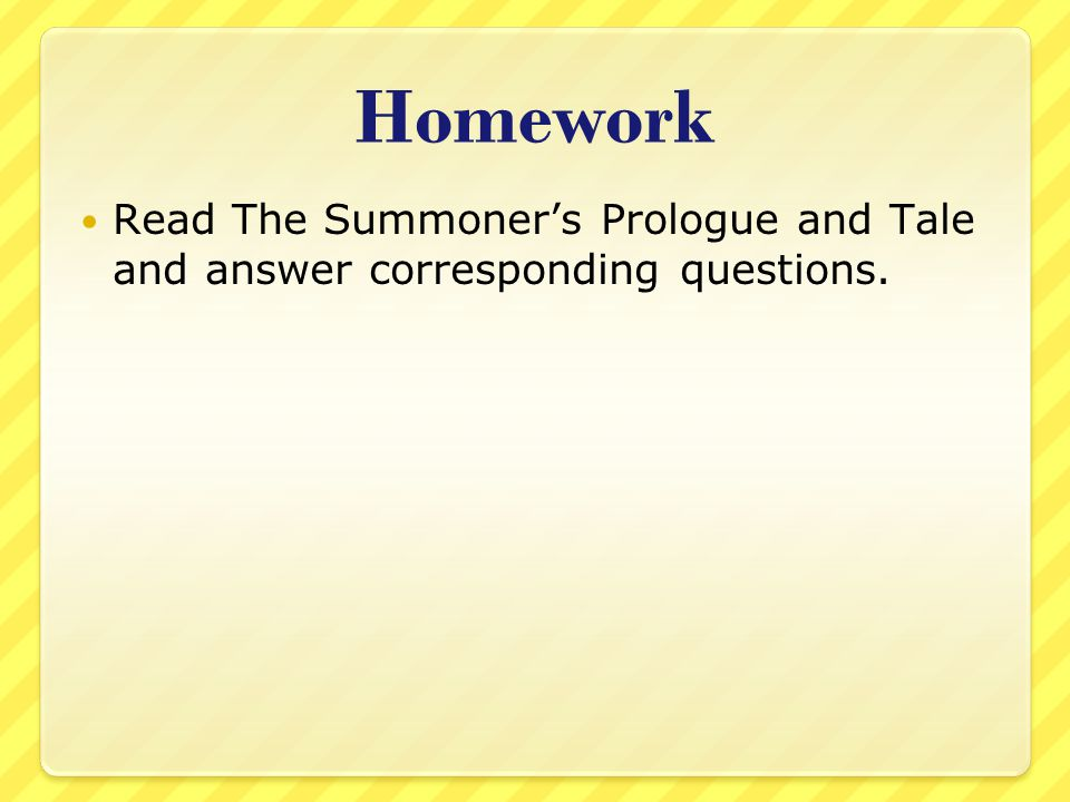 Homework Read The Summoner's Prologue and Tale and answer corresponding questions.