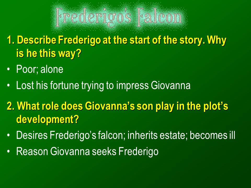 1. Describe Frederigo at the start of the story. Why is he this way