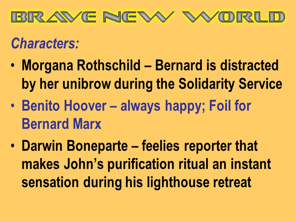 Characters: Morgana Rothschild – Bernard is distracted by her unibrow during the Solidarity Service.