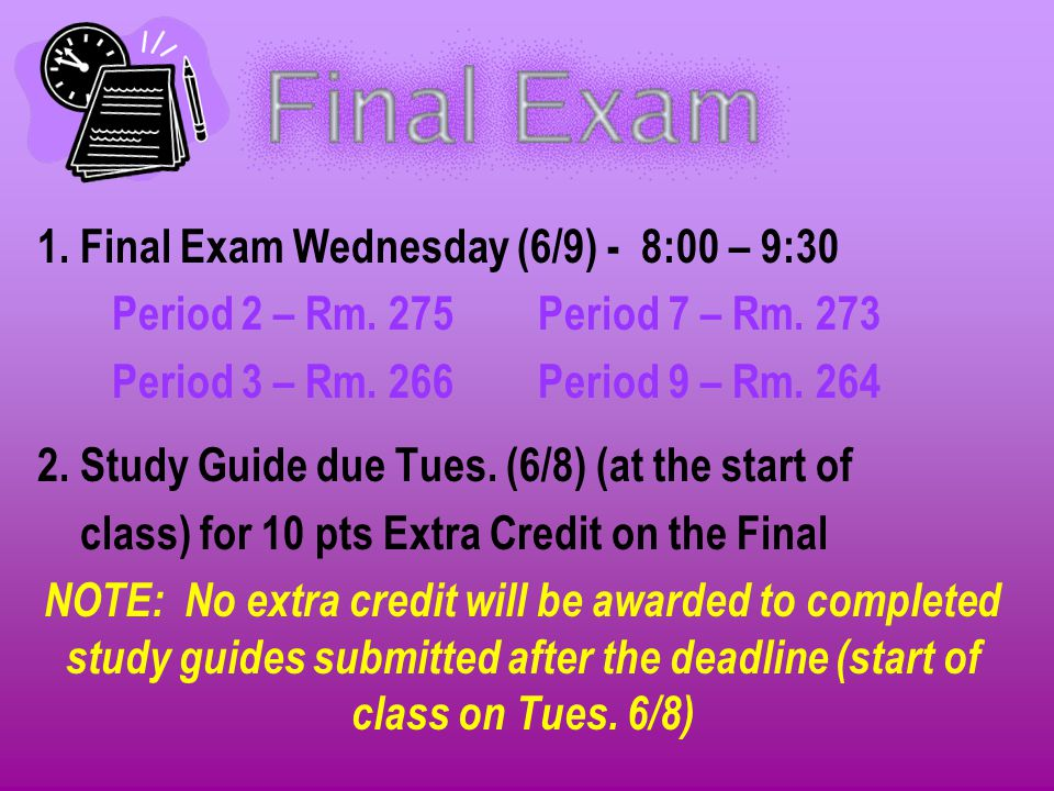 1. Final Exam Wednesday (6/9) - 8:00 – 9:30