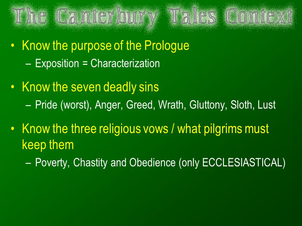 Know the purpose of the Prologue Know the seven deadly sins