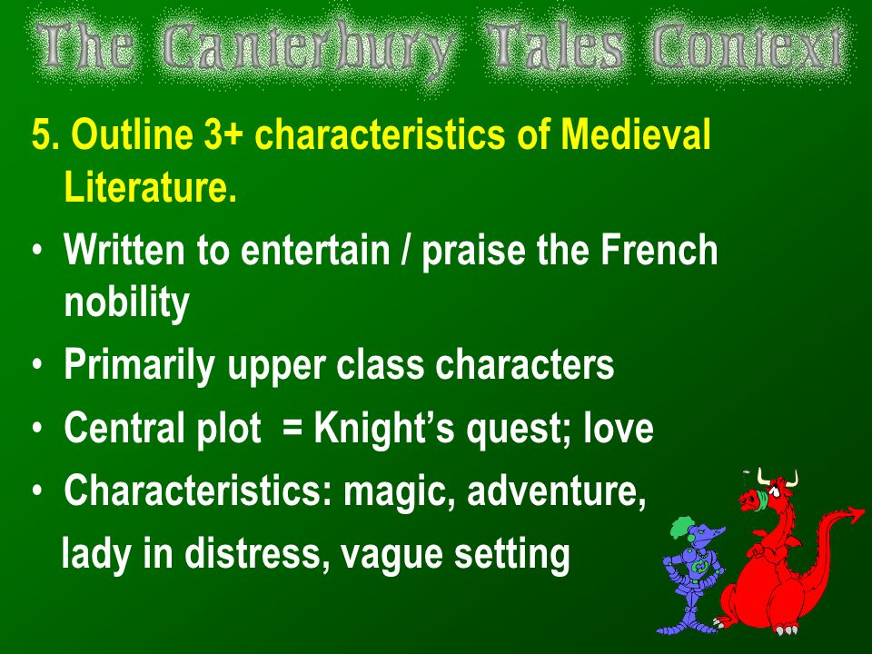 5. Outline 3+ characteristics of Medieval Literature.