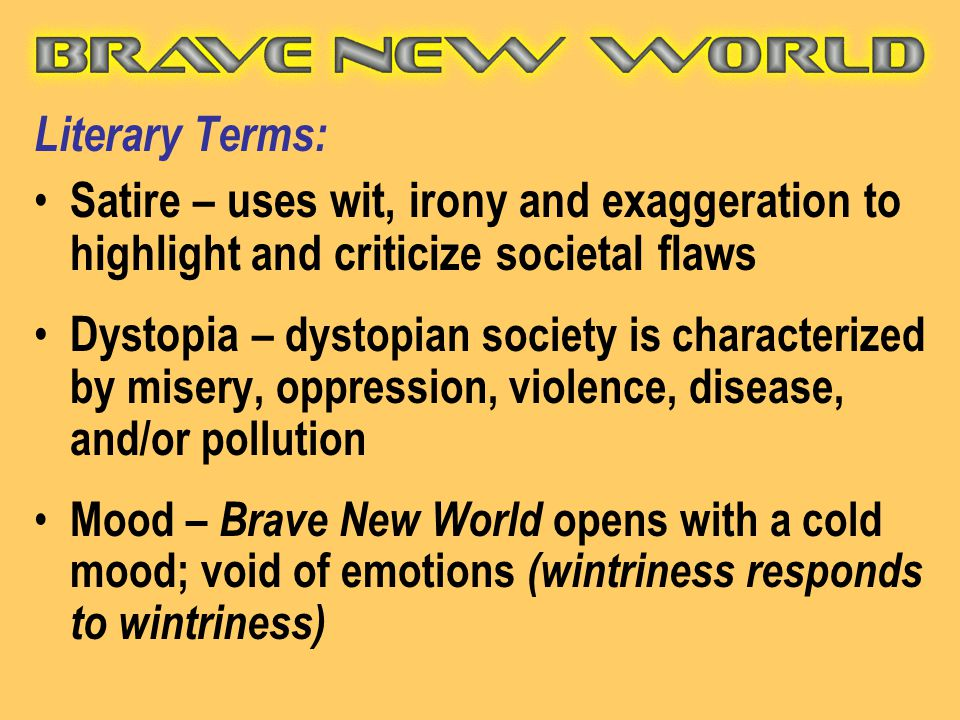 Literary Terms: Satire – uses wit, irony and exaggeration to highlight and criticize societal flaws.