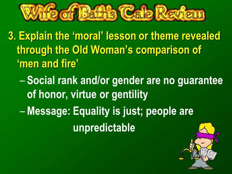 3. Explain the 'moral' lesson or theme revealed through the Old Woman's comparison of 'men and fire'
