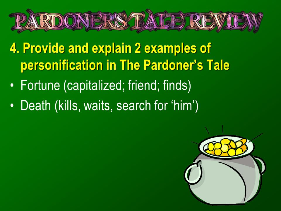 4. Provide and explain 2 examples of personification in The Pardoner's Tale