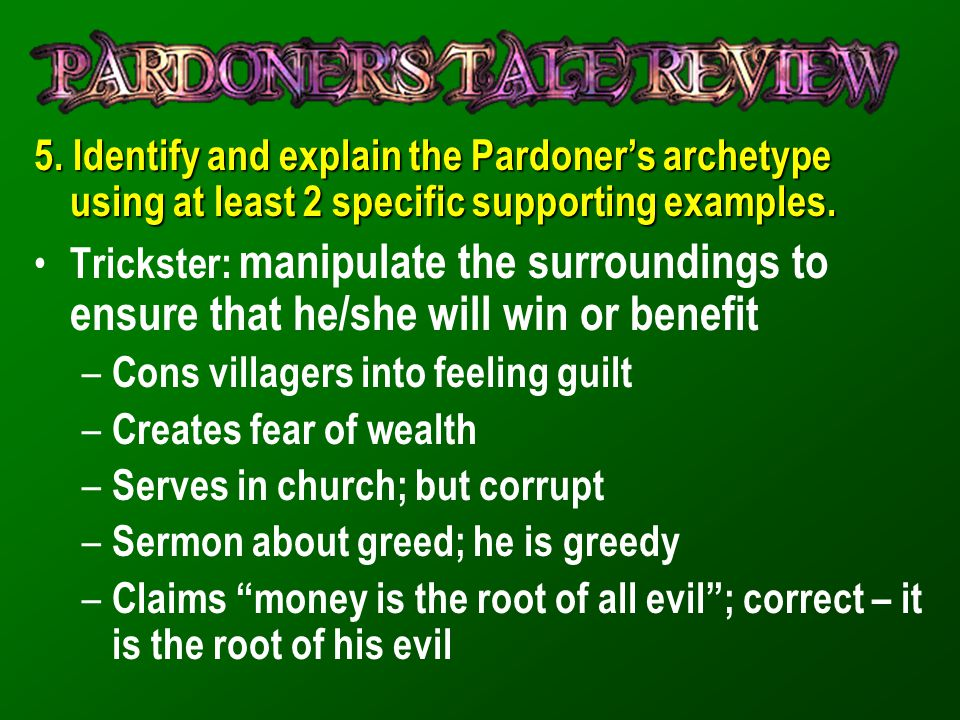5. Identify and explain the Pardoner's archetype using at least 2 specific supporting examples.