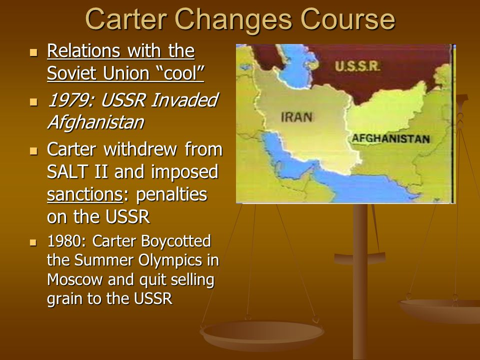 Carter Changes Course Relations with the Soviet Union cool